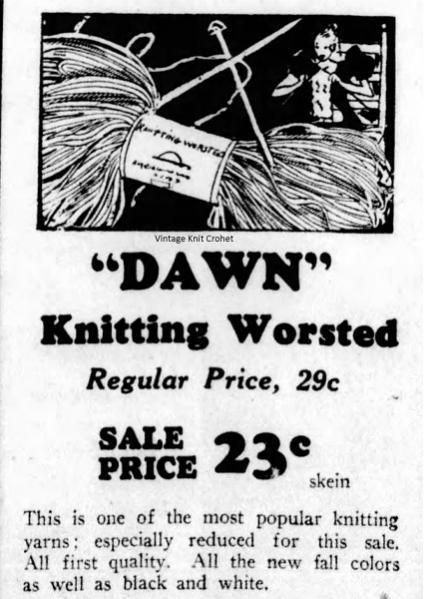 Dawn Knitting Worsted - American Thread-dawn-knitting-worsted-9-1935-newspaper-advertisement-jpg