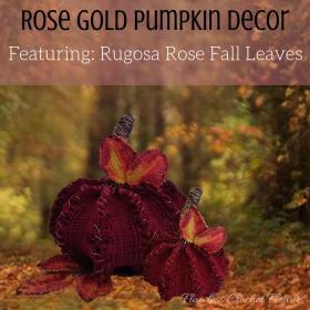 Rose Gold Pumpkin Decor-rose-gold-pumpkin-decorfeaturing_-rugosa-rose-fall-leaves-5-jpg